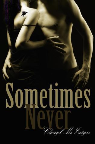 Sometimes Never Sometimes Never 1 By Cheryl Mcintyre