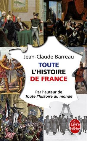 Toute L Histoire De France By Jean Claude Barreau
