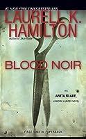 Blood Noir (Anita Blake, Vampire Hunter, #16)