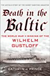 Death in the Baltic: The World War II Sinking of the Wilhelm Gustloff