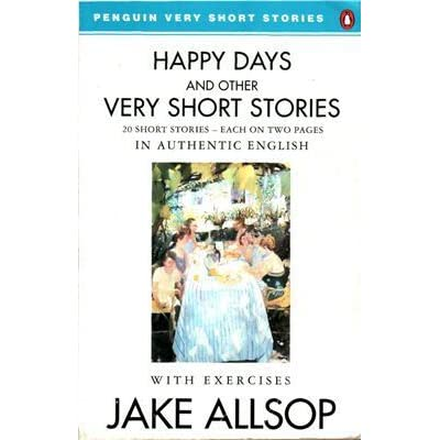 Happy Days And Other Very Short Stories by Jake Allsop — Reviews ...