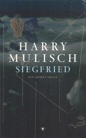 Siegfried By Harry Mulisch