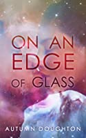 On an Edge of Glass