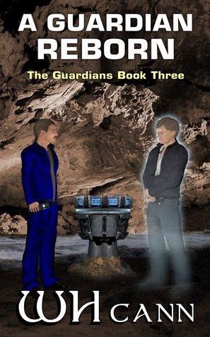 A Guardian Reborn by W.H. Cann