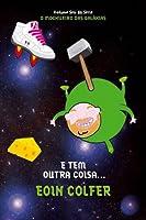 E Tem Outra Coisa... (O Mochileiro das Galáxias, #6)