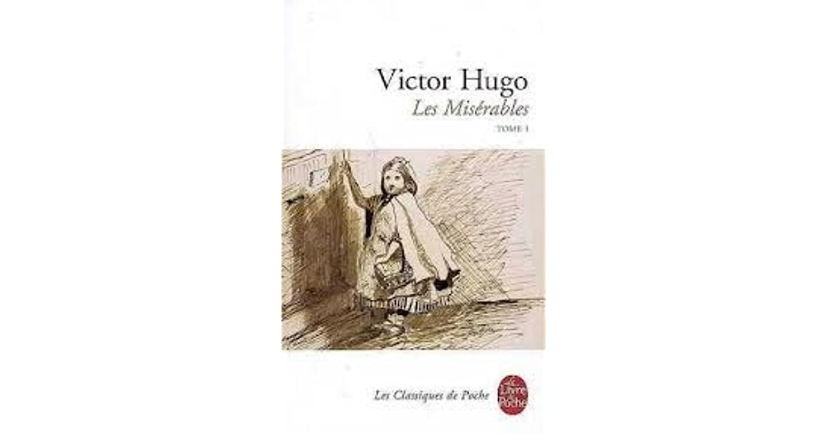 a brief evaluation of les miserables by victor hugo Hugo would later write about his brief stay here victor hugo: les misérables – from page to stage victor h (1984) victor hugo and the visionary novel.