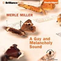 A Gay and Melancholy Sound