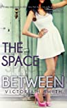 The Space Between by Victoria H. Smith