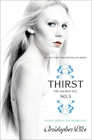 Read Thirst No 5 The Sacred Veil Thirst 5 By Christopher Pike