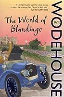 The World of Blandings  (Blandings Castle, #1 & 4)