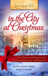 Love Finds You in the City at Christmas by Ruth Logan Herne