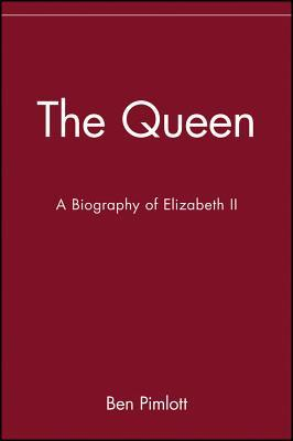 The Queen: A Biography of Elizabeth II