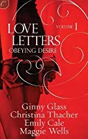 Love Letters Volume 1: Obeying Desire