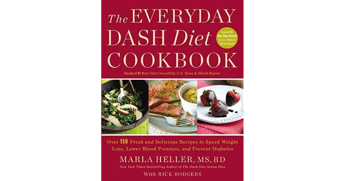 The everyday dash diet cookbook over 150 fresh and delicious the everyday dash diet cookbook over 150 fresh and delicious recipes to speed weight loss lower blood pressure and prevent diabetes by marla heller fandeluxe Image collections