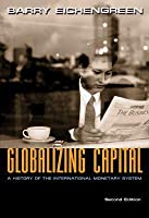Globalizing Capital: A History of the International Monetary System - Second Edition