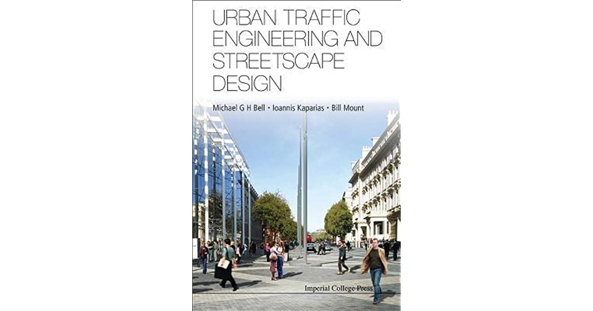 Urban Traffic Engineering and Streetscape Design by M.G.H. Bell