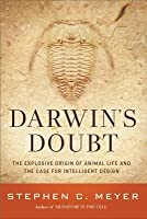 Darwin's Doubt: What Darwin Could Not Explain Is Best Answered by Intelligent Design