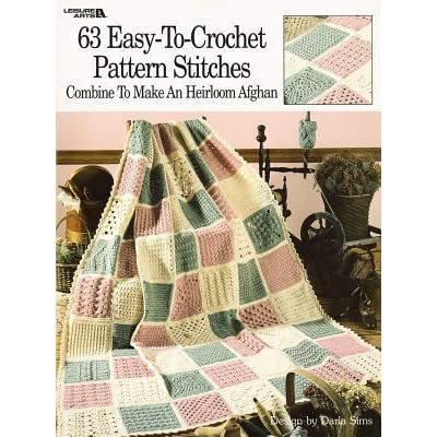 63 easy to crochet pattern stitches combine to make an heirloom 63 easy to crochet pattern stitches combine to make an heirloom afghan by darla sims fandeluxe Image collections