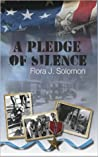 A Pledge of Silence by Flora J. Solomon