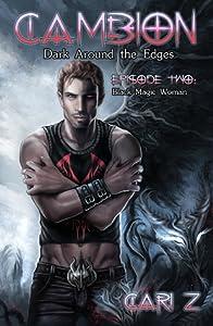 Dark Around the Edges: Black Magic Woman (Cambion, #2)