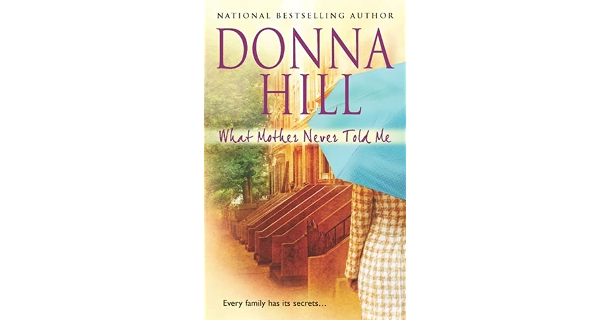 What Mother Never Told Me by Donna Hill