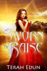 Download ebook Sworn to Raise (Courtlight #1) by Terah Edun