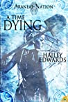 A Time of Dying by Hailey Edwards