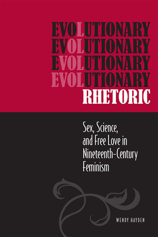 Evolutionary Rhetoric Sex Science and Free Love in Nineteenth-Century Feminism