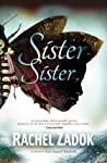 Sister-Sister by Rachel Zadok