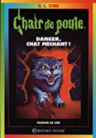 Danger, chat méchant ! (Chair de Poule #45)
