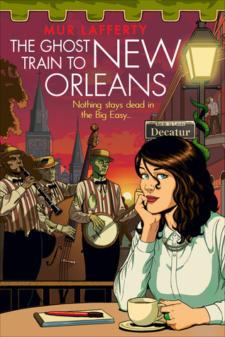 Ghost Train to New Orleans (The Shambling Guides, #2)