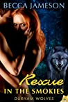 Download ebook Rescue in the Smokies (Durham Wolves, #1) by Becca Jameson