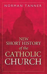 New Short History of the Catholic Church. The