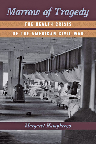 Marrow of Tragedy-The Health Crisis of the American Civil War