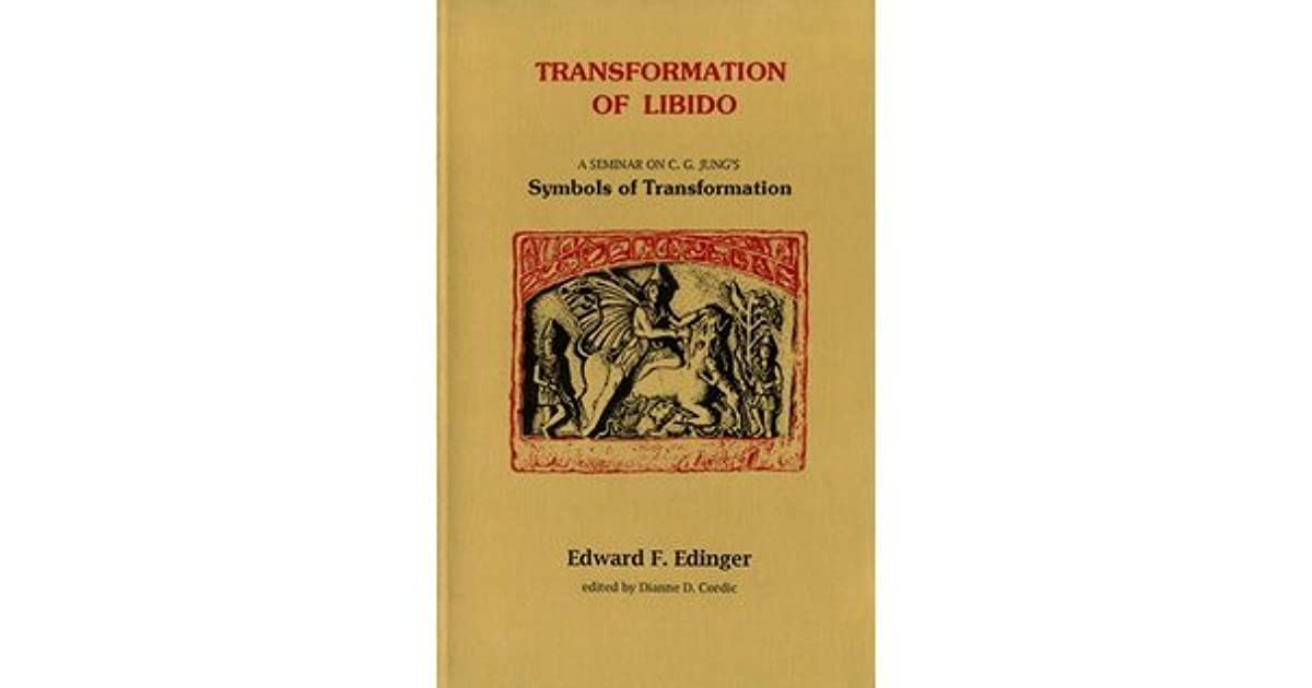 Transformation Of Libido A Seminar On Jungs Symbols Of