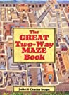 The Great Two-Way Maze Book