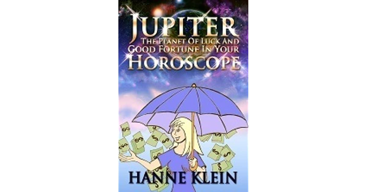 Jupiter The Planet Of Luck And Good Fortune In Your Horoscope by