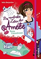 Das verdrehte Leben der Amélie 01. Beste Freundinnen