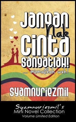 Jangan Nak Cinta Sangatlah! (Mini Novel Limited Edition)
