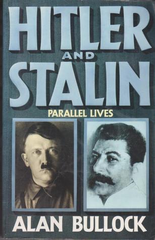 Hitler and Stalin by Alan Bullock