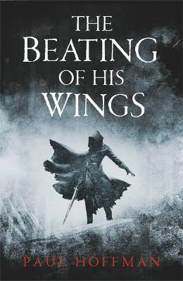 The Beating of His Wings (The Left Hand of God, #3)