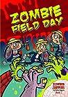 Zombie Field Day (Zombie Zappers, #2)