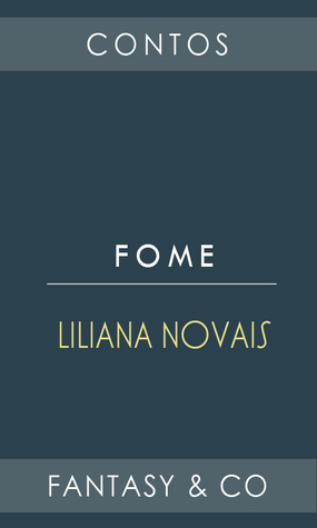 Fome by Liliana Novais