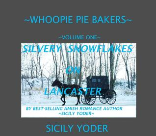 One Silvery Snowflakes on Lancaster (Whoopie Pie Bakers #1)