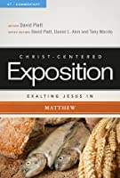 Exalting Jesus in Matthew (Christ-Centered Exposition)