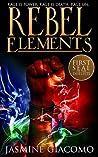 Rebel Elements (Seals of the Duelists, #1)