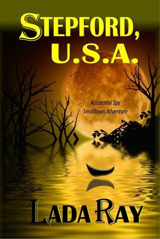 Stepford USA (Accidental Spy Small Town Adventure)