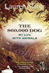 Download ebook The $60,000 Dog: My Life with Animals by Lauren Slater