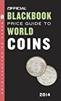 The Official Blackbook Price Guide to World Coins 2014