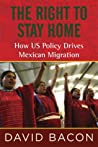 The Right to Stay Home: Ending Forced Migration and the Criminalization of Immigrants